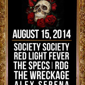 SOCIETY SOCIETY, THE WRECKAGE, THE SPECS, RED LIGHT FEVER, RDG, ALEX SERENA