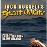 JACK RUSSELL'S GREAT WHITE, EVOLUTION EDEN, HEAVY JUSTICE, ICKYBABY