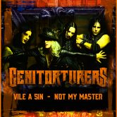 GENITORTURERS, VILE A SIN, NOT MY MASTER