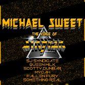 MICHAEL SWEET OF STRYPER, SJ SYNDICATE, QUEEN MILK, SCOTTY DUNBAR, MYCAH, FALLEN FURY