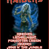 THE IRON MAIDENS, OBSIDIAN, LETHAL NIGHT, FORGOTTEN LEGION, HAZARD, JANE N' THE JUNGLE