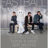 FASTBALL, STEREO LOVE, HOME IS WEST, SPLIT SECOND, ALINEA
