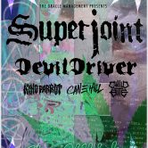 SUPERJOINT, DEVILDRIVER, KING PARROT, CANE HILL, CHILD BITE