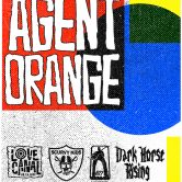 AGENT ORANGE, LOVE CANAL, SCURVY KIDS, THE VICTIMS, SIX TWO SEVEN, DARK HORSE RISING