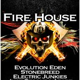 FIREHOUSE, EVOLUTION EDEN, STONEBREED, ELECTRIC JUNKIES, JUST SECONDS APART
