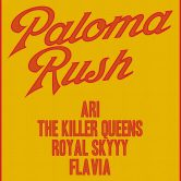 PALOMA RUSH, FLAVIA, THE KILLER QUEENS, ROYAL SKYYY, ALONE TOGETHER