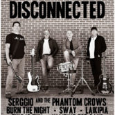 DISCONNECTED, SERGGIO and the PHANTOM CROWS, BURN THE NIGHT, SWAY, LAIKIPIA, THIS IS FUN, WAITING FOR CAKE