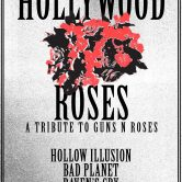 HOLLYWOOD ROSES, HOLLOW ILLUSION, BAD PLANET, RAVEN'S CRY