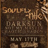 SOULFLY + NILE, DARKSUN, NOT MY MASTER, CHAOTIC SHADOWS