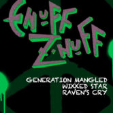 ENUFF Z NUFF, GENERATION MANGLED, WIKKED STAR, RAVEN'S CRY