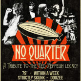 NO QUARTER : A Tribute to the Led Zeppelin Legacy, 79′, WITHIN A WEEK, STRICTLY SKUNK, DOOZEE, SLUDGEHUMMER