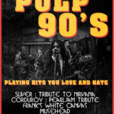 PULP 90'S, SLIVER : TRIBUTE TO NIRVANA, CORDUROY : PEARL JAM TRIBUTE, FRANK'S WHITE CANVAS, MUSEHEAD, THE NEGOTIATORS, JINX