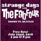 STRANGE DAYS with THE FAB FOUR (8pm set)