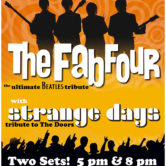 THE FAB FOUR (the ultimate Beatles tribute) + Strange Days (5pm set)