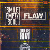 SMILE EMPTY SOUL + FLAW, CODE RED RIOT, NEW LINGO