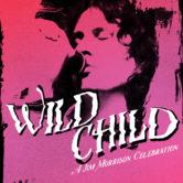 WILD CHILD : A JIM MORRISON CELEBRATION