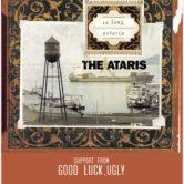 THE ATARIS, GOOD LUCK, UGLY