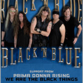 BLACK N BLUE, PRIMA DONNA RISING, WE ARE THE BLACK THINGS