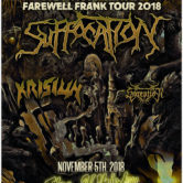 SUFFOCATION + CATTLE DECAPITATION, KRISIUN, SOREPTION, INSINERATEHYMM, FESTERING GRAVE