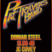 PAT TRAVERS BAND, DORIAN STEEL, SLUG 45, JC COVEY