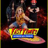 FAST TIMES : Ultimate 80's Tribute