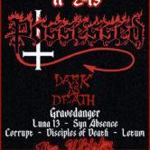 POSSESSED, DARK AS DEATH, GRAVEDANGER, LUNA 13, SYN ABSENCE, CORRUPT, DISCIPLES OF DEATH, LETUM