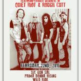 ROUGH RIOT (Featuring Former Members Of QUIET RIOT & ROUGH CUTT), SIX GUN SAL, PRIMA DONNA RISING, WILD RIDE