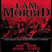 I AM MORBID, REAPER, WAR HOG, METALFIER, THE DOUBTED